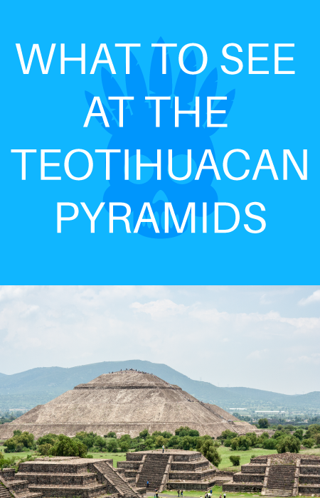 what-to-see-at-the-teotihuacan-pyramids